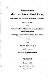Dissertationis de sebris Indiae: quo modo in Arabum notitiam venerint, pars I., quam una cum Masudi loco ad codd. parisiens. fidem recensito. [Acad. diss.]