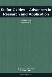 Sulfur Oxides—Advances in Research and Application: 2013 Edition: ScholarlyBrief