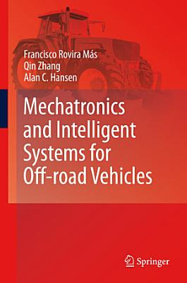 Mechatronics and Intelligent Systems for Off road Vehicles PDF