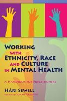 Working with Ethnicity  Race and Culture in Mental Health PDF