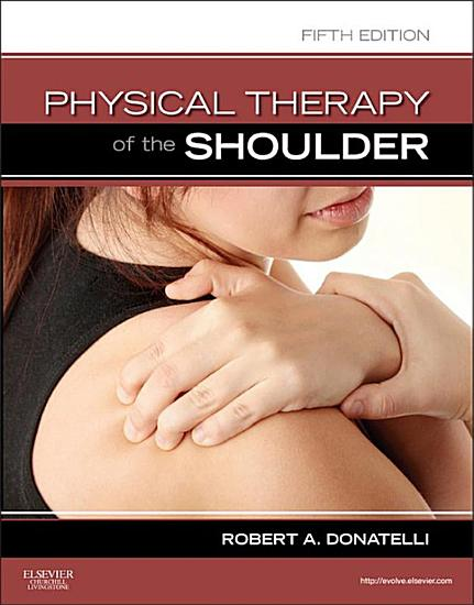 Physical Therapy of the Shoulder   E Book PDF