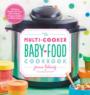 The Multi Cooker Baby Food Cookbook Book