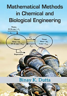 Mathematical Methods in Chemical and Biological Engineering PDF
