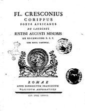 Fl. Cresconius Corippus ... De laudibus Iustini Augusti minoris ex recensione P.F.F. Cum notis variorum