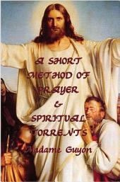 A Short Method of Prayer & Spiritual Torrents