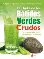 La dieta de los batidos verdes crudos: Un manantial de salud y bienestar a tu alcance