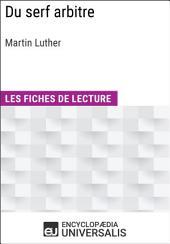 Du serf arbitre de Martin Luther: Les Fiches de lecture d'Universalis