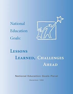 National Education Goals lessons learned  challenges ahead PDF
