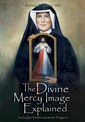 The Divine Mercy Image Explained Book PDF