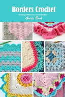 Borders Crochet Guide Book