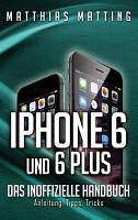 iPhone 6 und 6 plus   das inoffizielle Handbuch  PDF