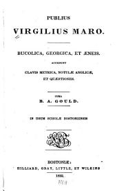 Bucolica, Georgica, et Aeneis: Accedunt clavis motrica, notulae Anglicae, et quaestiones. Cura B. A. Gould. In usum scholae Bostoniensis