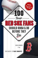 100 Things Red Sox Fans Should Know   Do Before They Die PDF