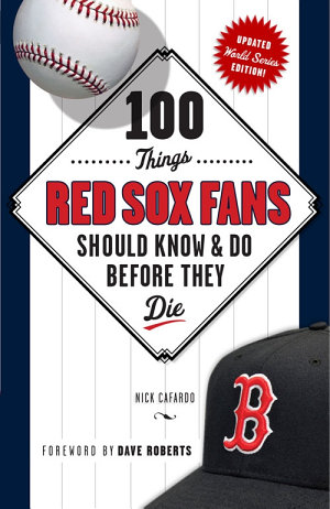 100 Things Red Sox Fans Should Know   Do Before They Die