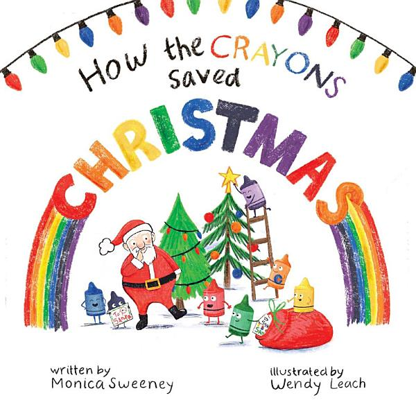 Download How the Crayons Saved Christmas Book