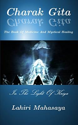 Charak Gita  The Book Of Medicine and Mystical Healing