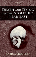 Death and Dying in the Neolithic Near East PDF