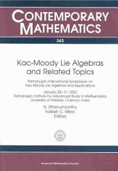 Kac-Moody Lie Algebras and Related Topics: Ramanujan International Symposium on Kac-Moody Lie Algebras and Applications, January 28-31, 2002, Ramanujan Institute for Advanced Study in Mathematics, University of Madras, Chennai, India