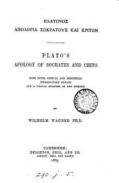 GPlátwnos@ Āpología Swkrátous@ kaì Krítwn. Plato's Apology of Socrates and Crito, with notes [&c.] by W. Wagner