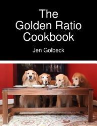 The Golden Ratio Cookbook PDF
