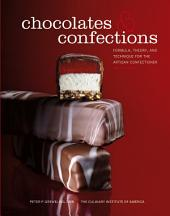 Chocolates and Confections: Formula, Theory, and Technique for the Artisan Confectioner, 2nd Edition: Second Edition