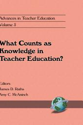 What Counts as Knowledge in Teacher Education?