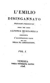 L'Emilio disingannato: dialoghi filosofici, opera arricchita d'illustrazioni varie per cura della Pia Associazione, Volume 1