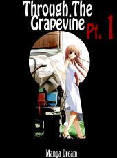 Through The Grapevine: Part 1