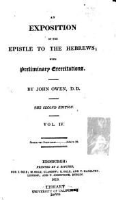 An Exposition of the Epistle to the Hebrews: With Preliminary Exercitations, Volume 4