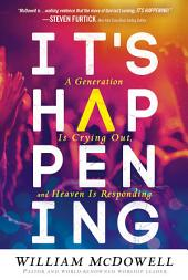 It's Happening: A Generation is Crying Out, and Heaven is Responding