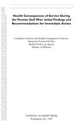Health Consequences of Service During the Persian Gulf War: Initial Findings and Recommendations for Immediate Action