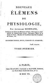 Nouveaux élémens de physiologie. Par Anthelme Richerand, professeur de l'École de medecine de Paris, chirurgien en chef-adjoint de l'hôpital Saint-Louis ... Tome premier [-second] ..: Volume1