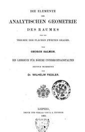 Analytische Geometrie des Raumes: Die Elemente der analytischen Geometrie des Raumes und die Theorie der Flachen zweiten Grades, Band 1