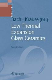 Low Thermal Expansion Glass Ceramics: Edition 2