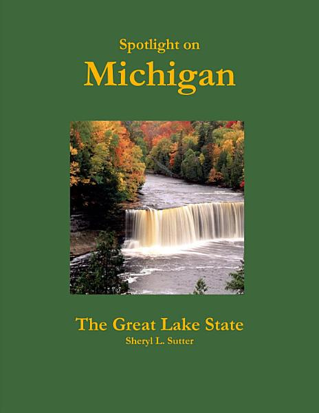 Download Spotlight on Michigan  the Great Lake State Book