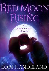 Red Moon Rising: A Nightcreature Novella