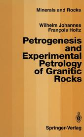 Petrogenesis and Experimental Petrology of Granitic Rocks