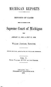 Michigan Reports. 1. VOL. 1-200 ONLY: Volume 18