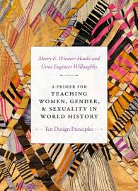 A Primer For Teaching Women  Gender  And Sexuality In World History