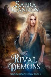 Rival Demons: Book 5 of The Shadow Demons Saga