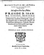 Disputatio de arthritidis ac podagrae causis atque curatione, ad quam ... respondebit Jeremias Seng