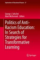 Politics of Anti Racism Education  In Search of Strategies for Transformative Learning PDF