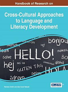 Handbook of Research on Cross Cultural Approaches to Language and Literacy Development Book