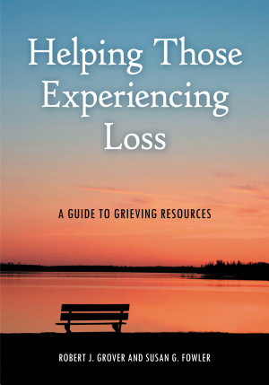 Helping Those Experiencing Loss  A Guide to Grieving Resources