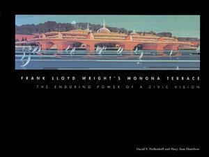 Frank Lloyd Wright s Monona Terrace