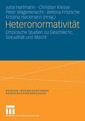 Heteronormativität: Empirische Studien zu Geschlecht, Sexualität und Macht