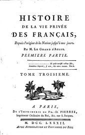 Histoire De La Vie Privée Des Français: Depuis l'origine de la Nation jusqu'à nos jours, Volume1,Numéro3