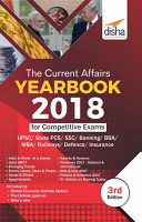 The Current Affairs Yearbook 2018 for Competitive Exams   UPSC  State PCS  SSC  Banking  Insurance  Railways  BBA  MBA  Defence   3rd Edition PDF