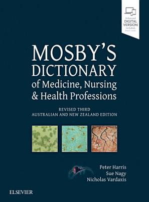 Mosby s Dictionary of Medicine  Nursing and Health Professions   Revised 3rd Anz Edition PDF