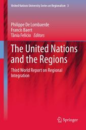 The United Nations and the Regions: Third World Report on Regional Integration